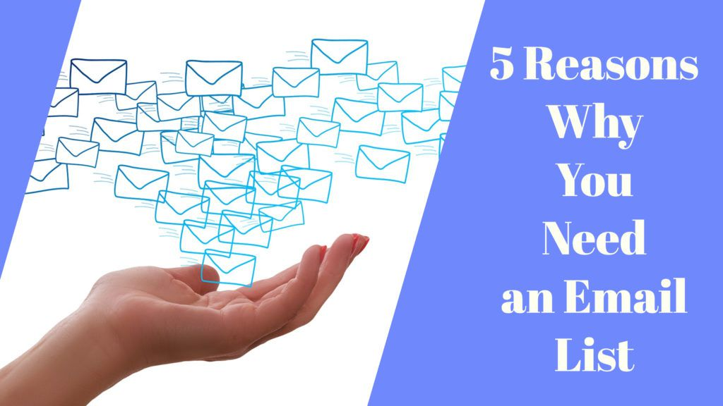 5 Reasons Why You Need an Email List