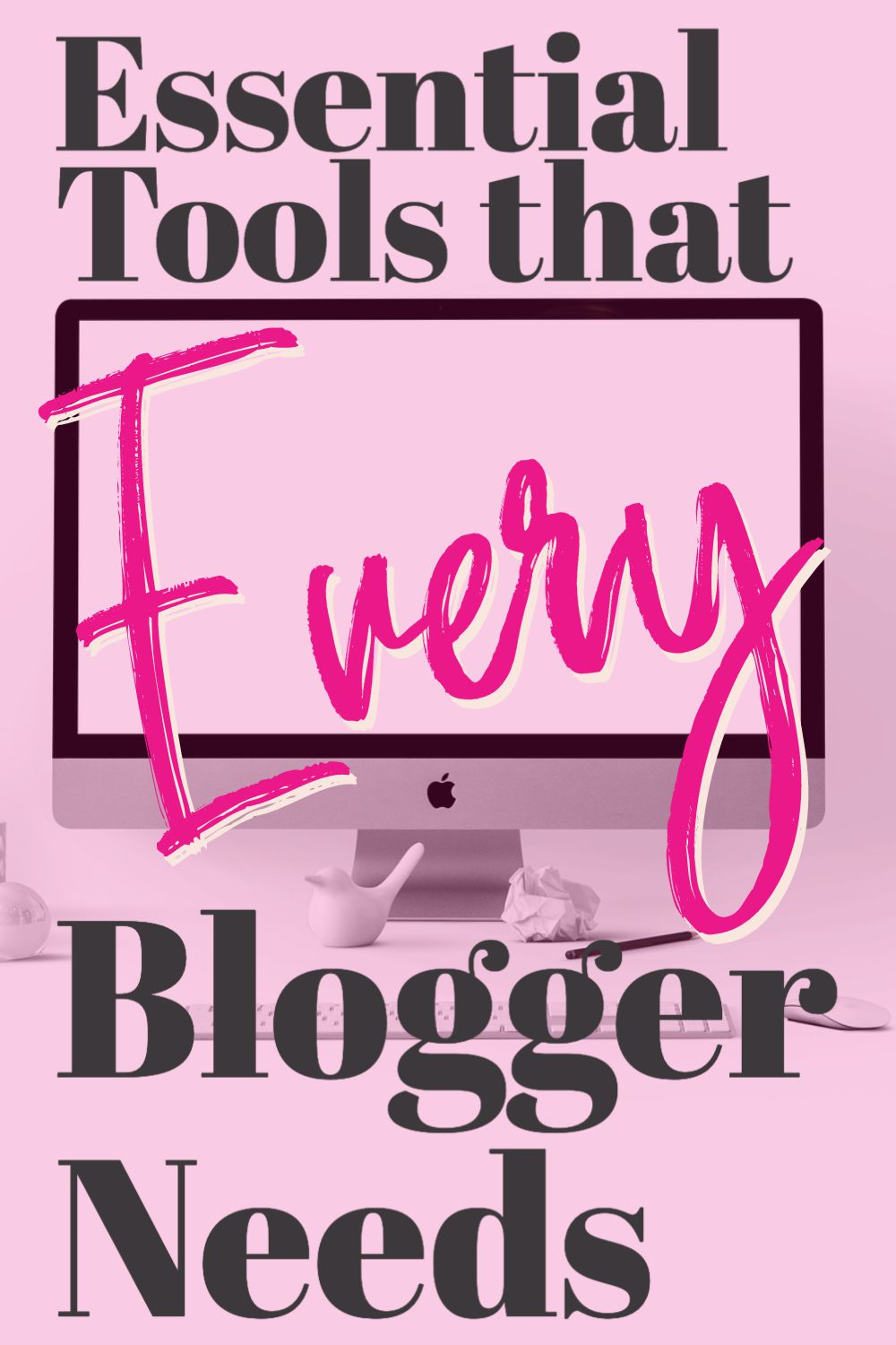 Essential Tools that Every Blogger Needs