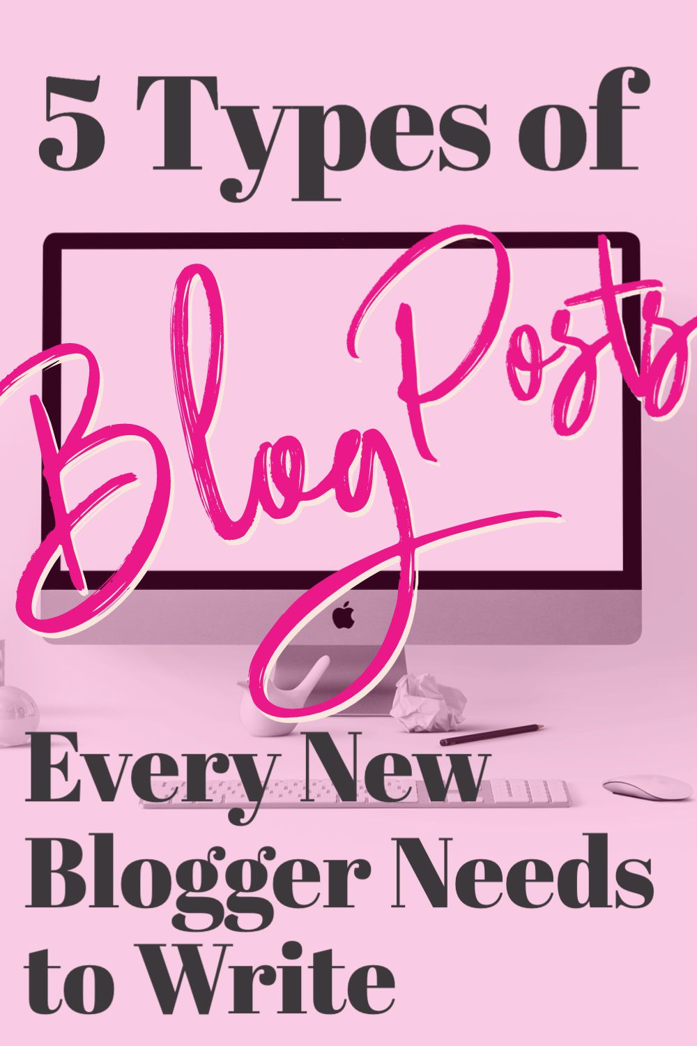 5 Types of Blog Posts Every New Blogger Needs to Write